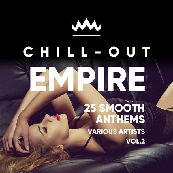 12-CHILL OUT EMPIRE (25 SMOOTH ANTHEMS), VOL. 2
