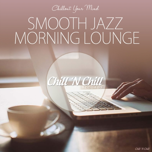 12-VARIOUS ARTISTS - SMOOTH JAZZ MORNING LOUNGE