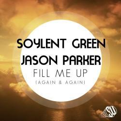 SOYLENT GREEN & JASON PARKER-Fill Me Up (again & Again)