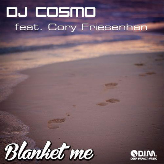 DJ COSMO FEAT. CORY FRIESENHAN-Blanket Me