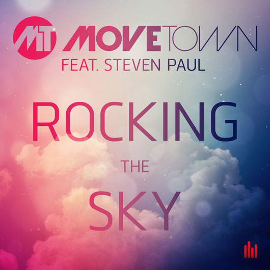 MOVETOWN FEAT. STEVEN PAUL-Rocking The Sky