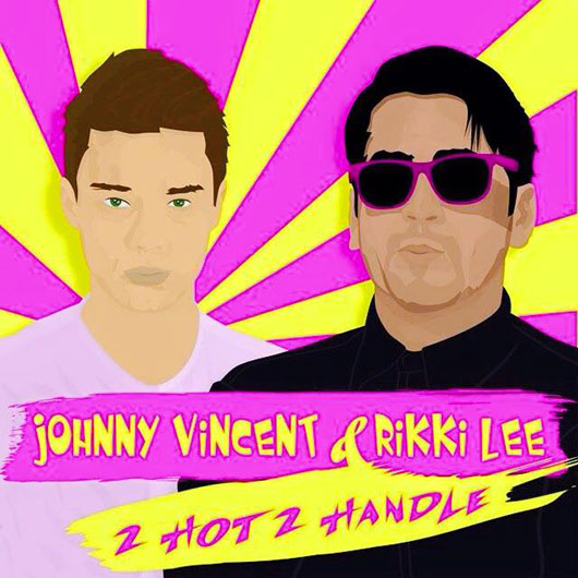 JOHNNY VINCENT & RIKKI LEE-2 Hot 2 Handle