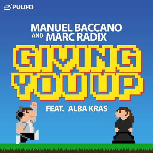 MANUEL BACCANO & MARC RADIX FEAT. ALBA KRAS-Giving You Up