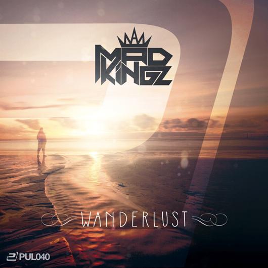 MAD KINGZ-Wanderlust