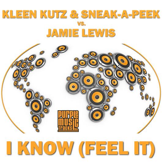 KLEEN KUTZ & SNEAK-A-PEEK VS. JAMIE LEWIS-Lewis - I Know (feel It)