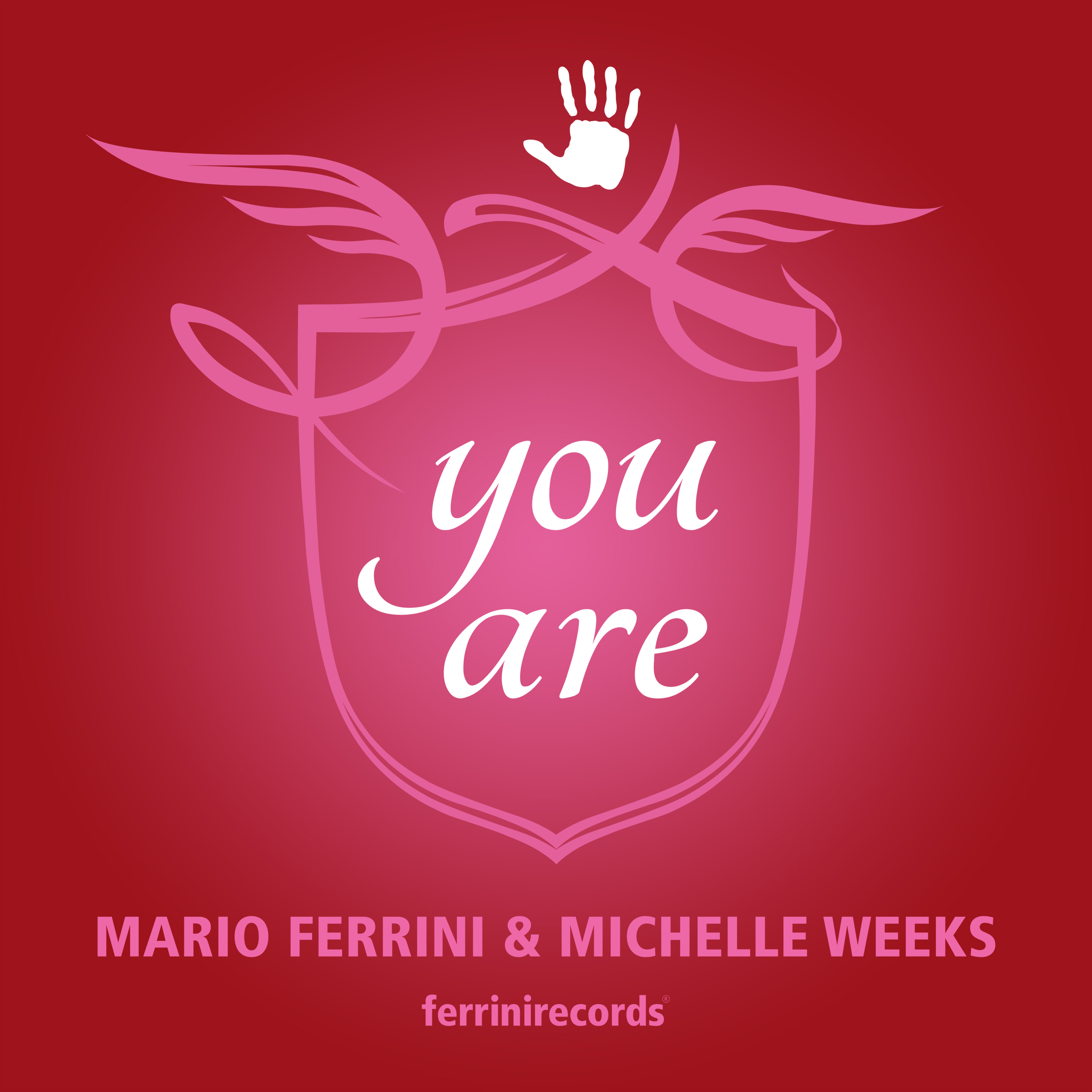 MARIO FERRINI & MICHELLE WEEKS-You Are