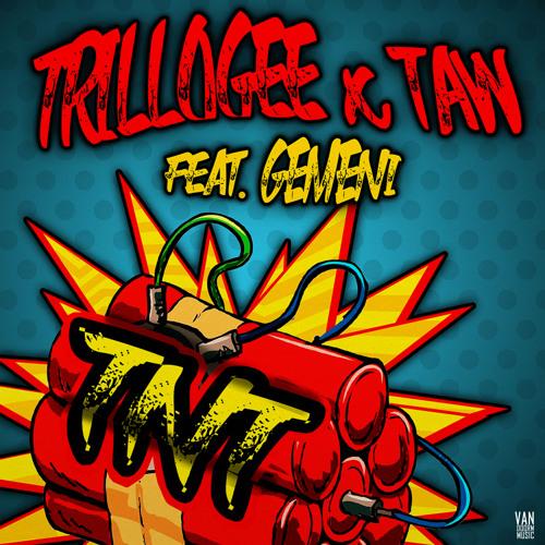 TRILLOGEE & TAW FEAT. GEMENI-Tnt