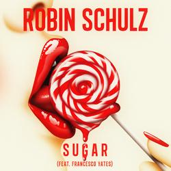 ROBIN SCHULZ FEAT. FRANCESCO YATES-Sugar