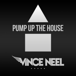 VINCE NEEL-Pump Up The House