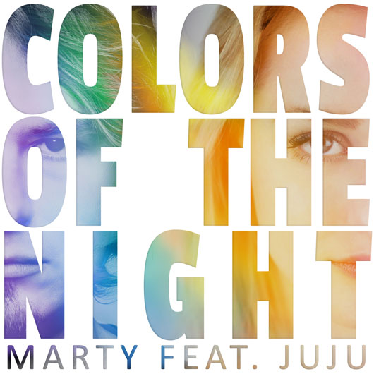 MARTY FT. JUJU-Colors Of The Night