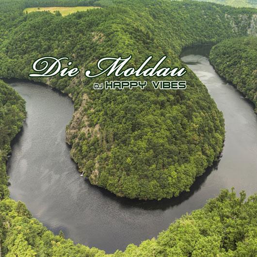 DJ HAPPY VIBES-Die Moldau