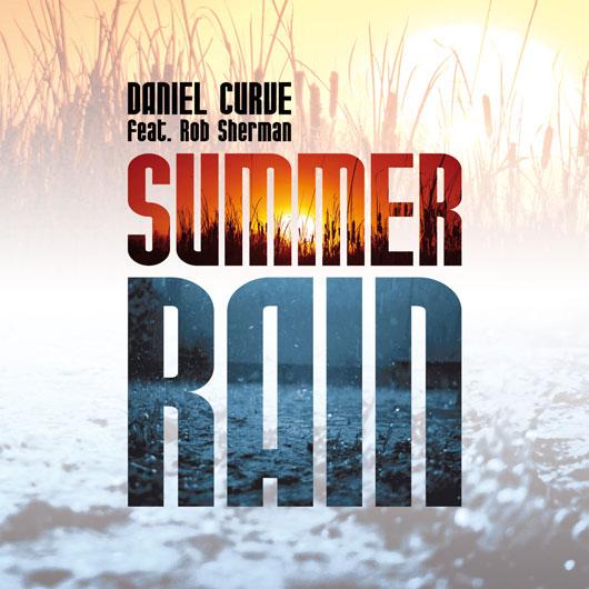 DANIEL CURVE FEAT. ROB SHERMAN-Summer Rain