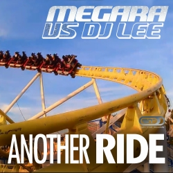 MEGARA VS. DJ LEE-Another Ride