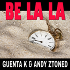 GUENTA K & ANDY ZTONED-Be La La