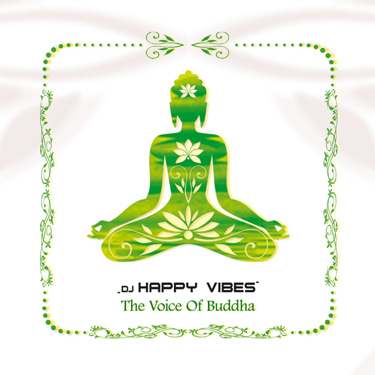DJ HAPPY VIBES-The Voice Of Buddha