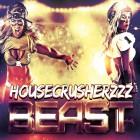 HOUSECRUSHERZZZ-Beast