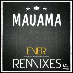 MAUAMA-Ever (remixes)