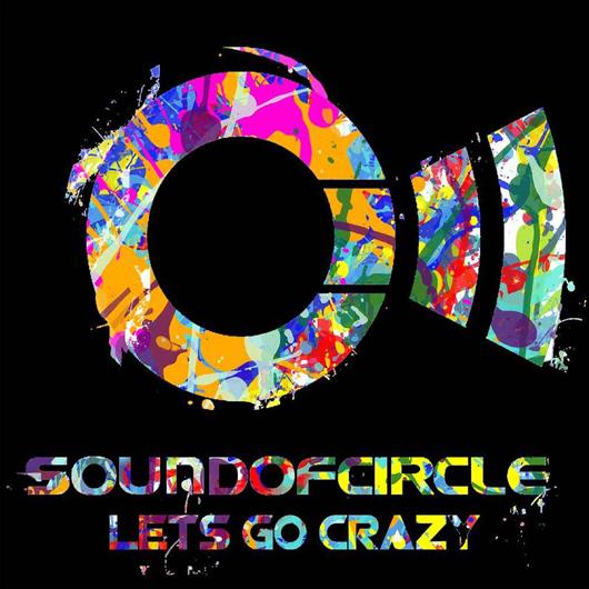 SOUNDOFCIRCLE-Lets Go Crazy