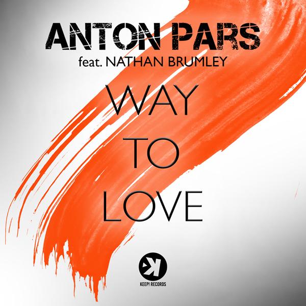 ANTON PARS FT. NATHAN BRUMLEY-Way To Love