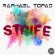 RAPHAEL TOPAS-Strife