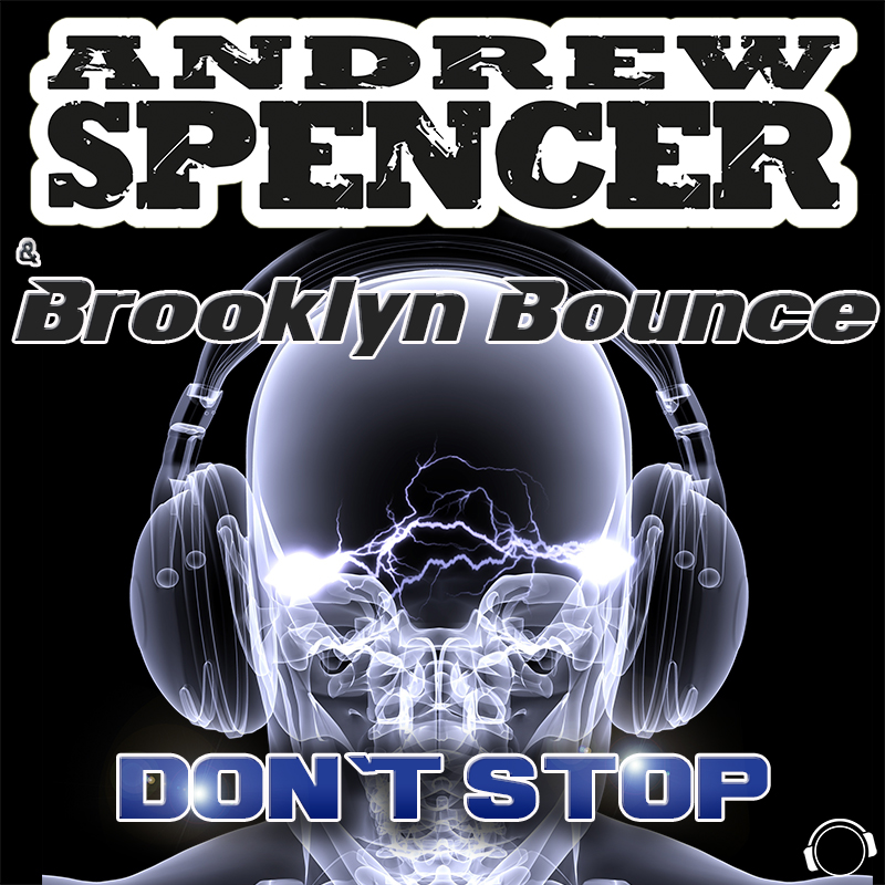 ANDREW SPENCER & BROOKLYN BOUNCE-Don´t Stop