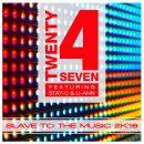 TWENTY 4 SEVEN-Slave To The Music 2k16