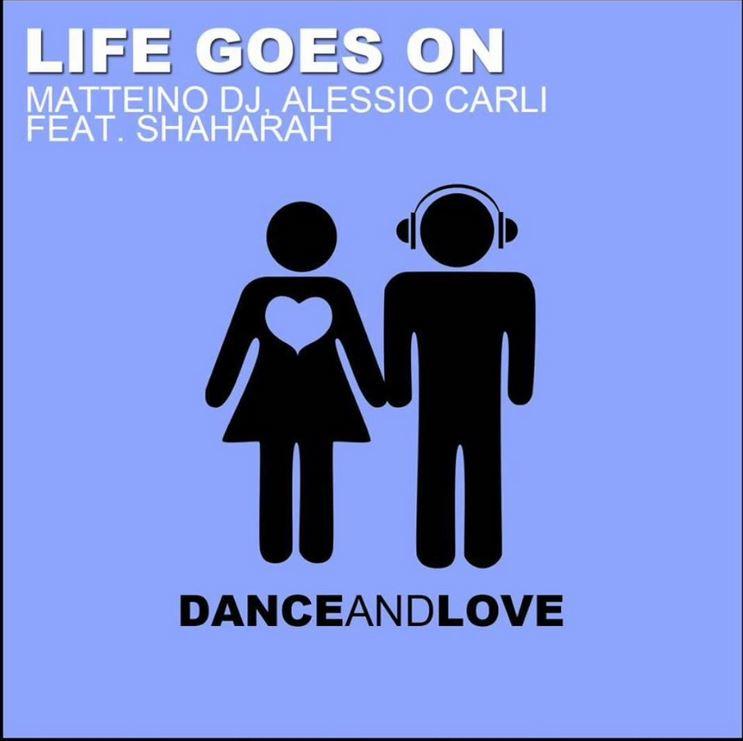 MATTEINO DJ & ALESSIO CARLI FT. SHAHARAH-Life Goes On
