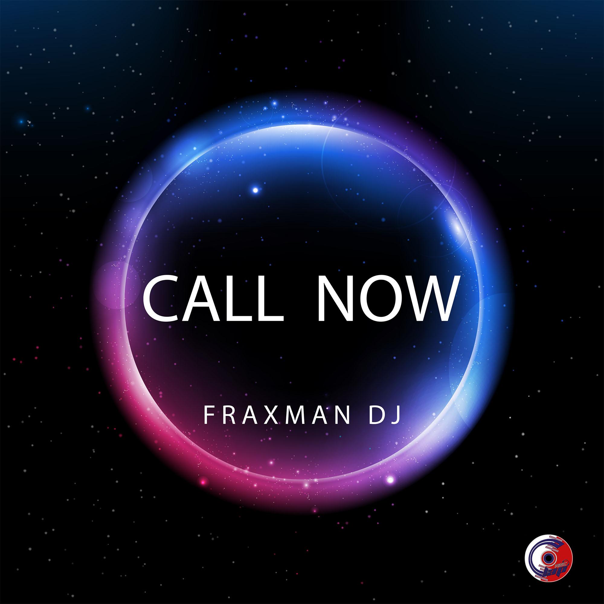 FRAXMAN DJ-Call Now