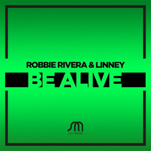 ROBBIE RIVERA-Be Alive