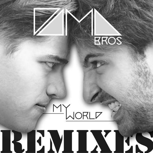 DAMABROS-My World(felix & Gianx Rmx)