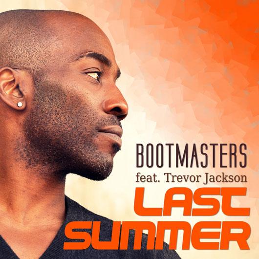 BOOTMASTERS FEAT. TREVOR JACKSON-Last Summer