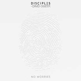 DISCIPLES & DAVID GUETTA-No Worries