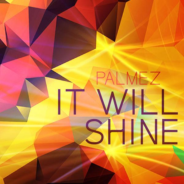 PALMEZ-It Will Shine