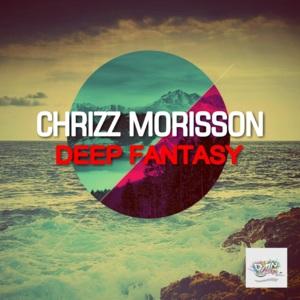 CHRIZZ MORISSON-Deep Fantasy