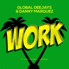 GLOBAL DEEJAYS & DANNY MARQUEZ FEAT. PUPPAH NAS-T & DENISE-Work