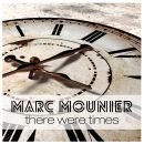 MARC MOUNIER-There Were Times