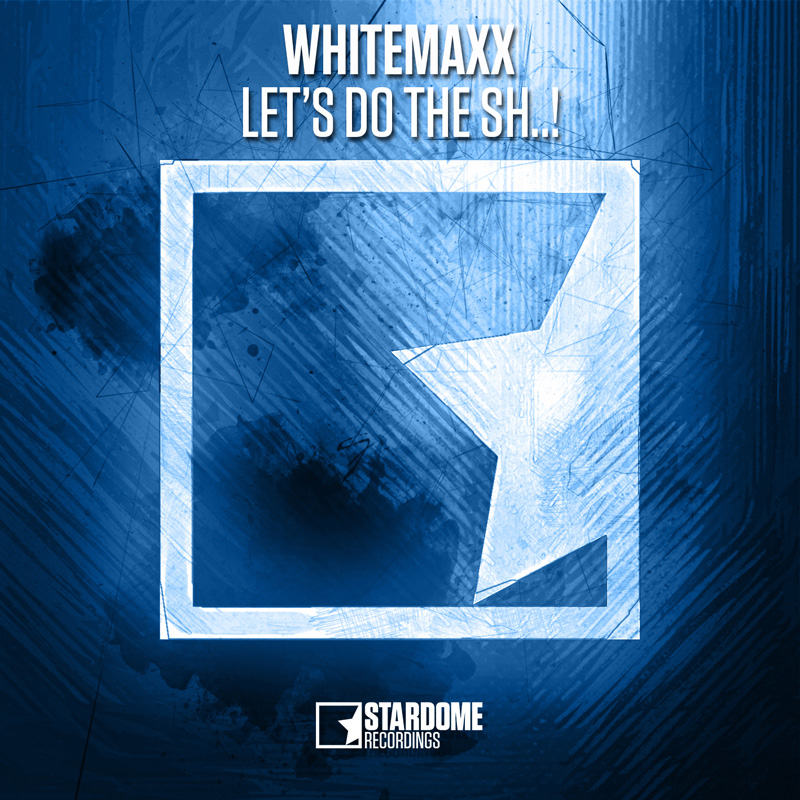 WHITEMAXX-Let�s Do The Sh..!
