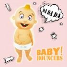 BABY BOUNCERS-Da Da Da