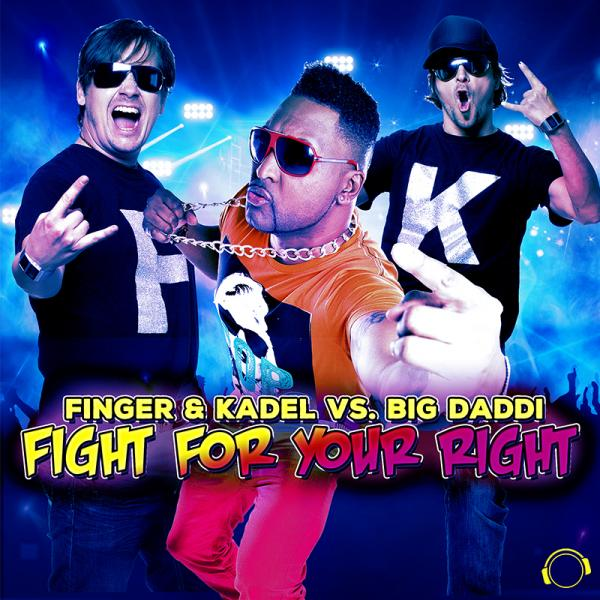 FINGER & KADEL VS. BIG DADDI-Fight For Your Right