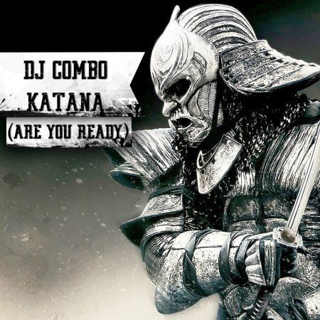 DJ COMBO-Katana (are You Ready)