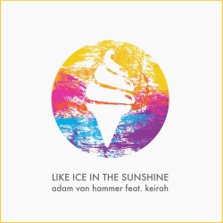 ADAM VAN HAMMER FEAT. KEIRAH-Like Ice In The Sunshine