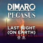 DIMARO & PEGASUS-Last Night (on Earth)