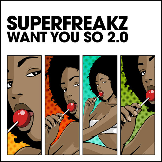 THE SUPERFREAKZ-Want You So 2.0