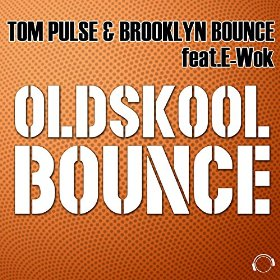 TOM PULSE & BROOKLYN BOUNCE-Oldskool Bounce