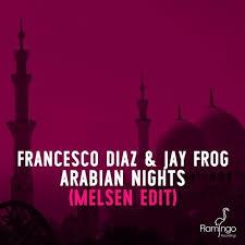 FRANCESCO DIAZ & JAY FROG-Arabian Nights