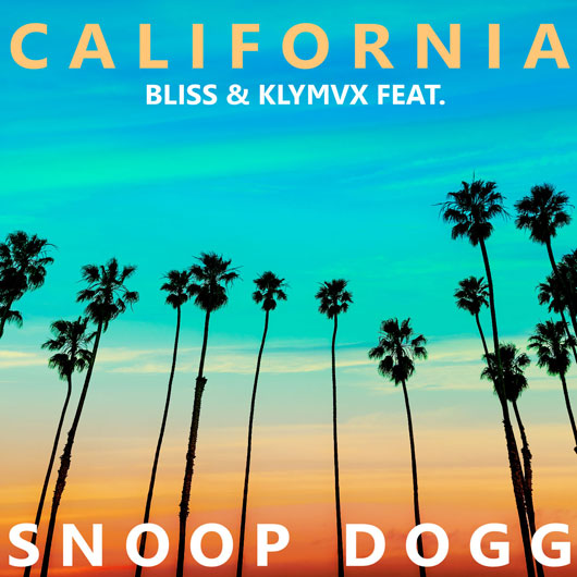 BLISS & KLYMVX FEAT SNOOP DOGG & COZY-California