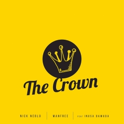 NICK NEBLO & &#8234MANFREE&#8236 FEAT. INUSA DAWUDA-The Crown