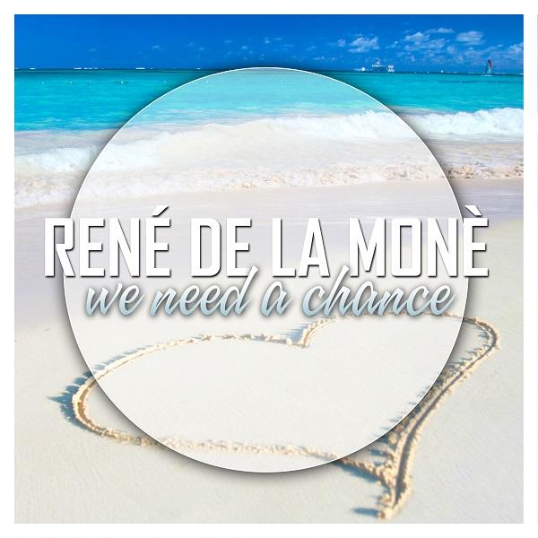 REN� DE LA MON�-We Need A Chance