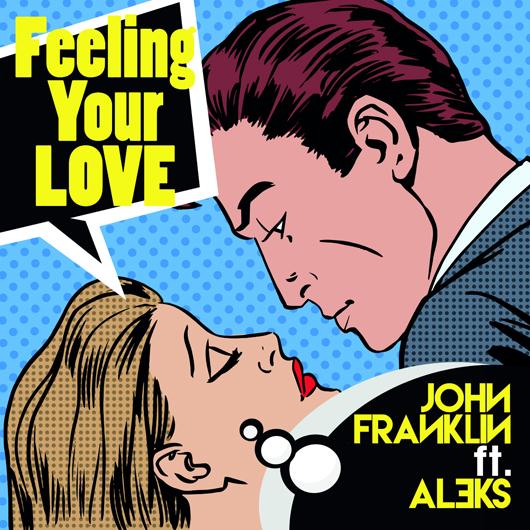 JOHN FRANKLIN FT. ALEKS-Feeling Your Love