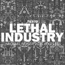 TIESTO-Lethal industry 2016